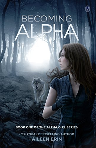 Becoming Alpha (Alpha Girl Book 1) by Aileen Erin