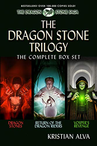 The Dragon Stone Trilogy: The Complete Box Set: Dragon Stones, Return of the Dragon Riders, Vosper's Revenge by Kristian Alva