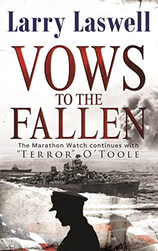 Vows to the Fallen: O'Toole (The Marathon Series) by Larry Laswell