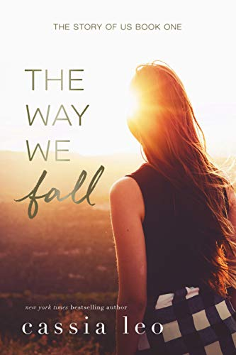 The Way We Fall (The Story of Us Book 1) by Cassia Leo