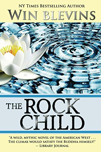 The Rock Child: An Adventure of the Heart (American Dreamers) by Win Blevins
