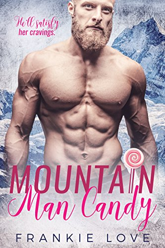 Mountain Man Candy (Mountain Men of Linesworth Book 1) by Frankie Love