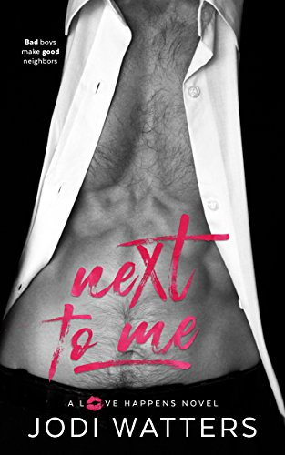 Next to Me (A Love Happens Novel Book 1) by Jodi Watters
