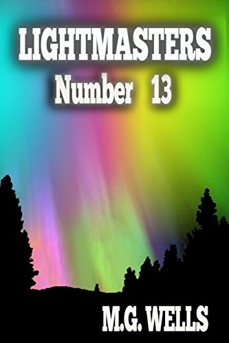 LIGHTMASTERS – Number 13 by MG Wells and MG WELLS