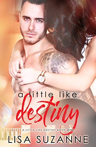 A Little Like Destiny by Lisa Suzanne