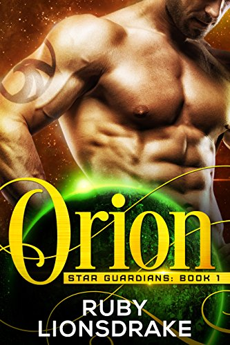 Orion: Star Guardians, Book 1 by Ruby Lionsdrake