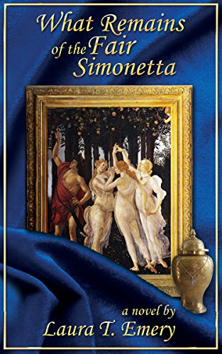 What Remains of the Fair Simonetta (Remains Series) by Laura T Emery