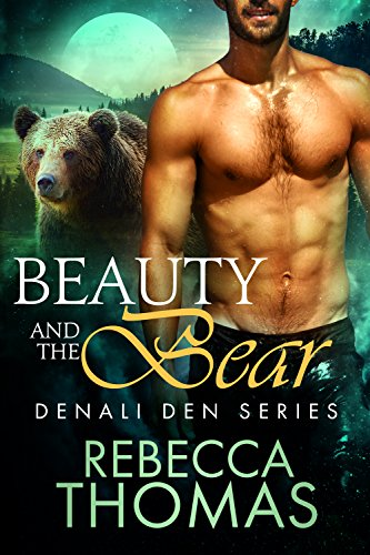 Beauty and the Bear (Denali Den Book 1) by Rebecca Thomas