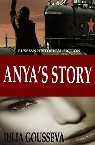 Anya's Story: Russian Historical Fiction (Anya Series Book 1) by Julia Gousseva