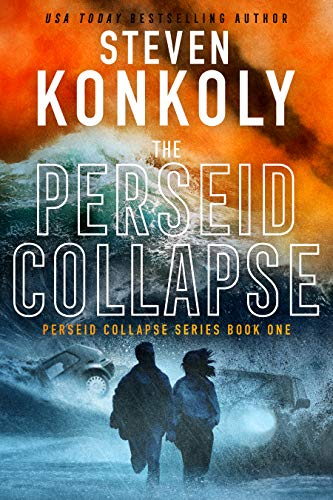 THE PERSEID COLLAPSE: A Post-Apocalyptic Survival Thriller (The Perseid Collapse Series Book 1) by Steven Konkoly