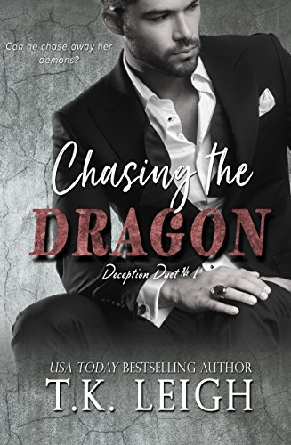 Chasing The Dragon (Deception Duet Book 1) by T.K. Leigh