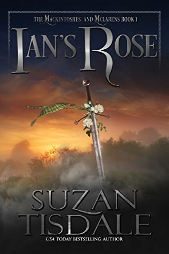 Ian's Rose: Book One of The Mackintoshes and McLarens by Suzan Tisdale