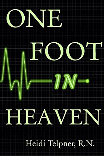One Foot In Heaven, Journey of a Hospice Nurse by Telpner, Heidi, R.N.