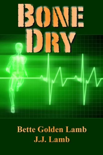 Bone Dry (The Gina Mazzio Series Book 1) by Bette Golden Lamb and J. J. Lamb