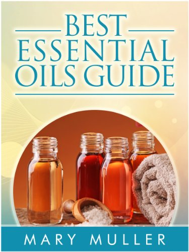 Best Essential Oils Guide by Mary Muller