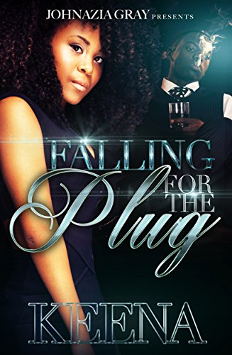 Falling For The Plug by Keena