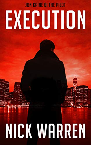Execution: Jon Kaine 0: The Pilot by Nick Warren