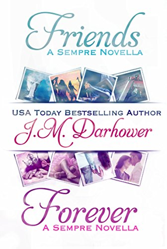 Friends & Forever: Sempre Novellas by J.M. Darhower
