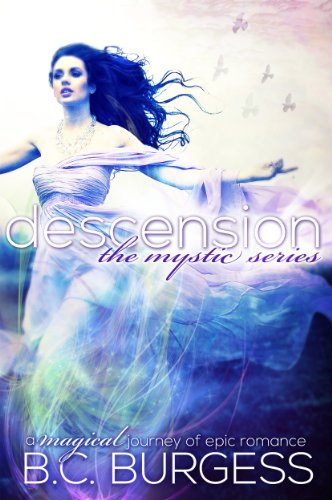 Descension (The Mystic Series Book 1) by B.C. Burgess