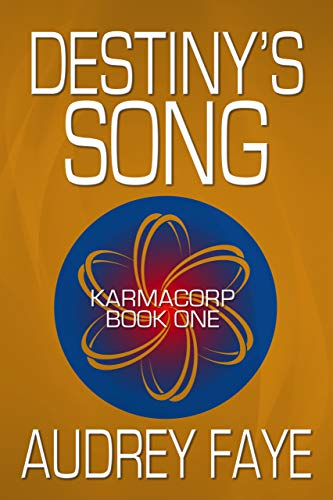 Destiny's Song (The Fixers of KarmaCorp Book 1) by Audrey Faye