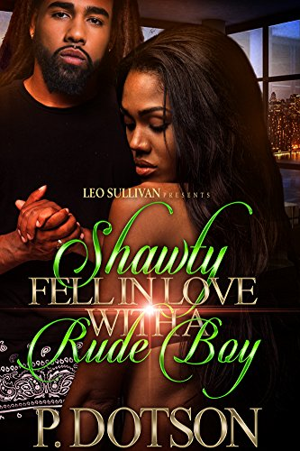 Shawty Fell in Love With A Rude Boy by P Dotson