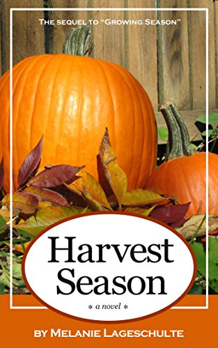 Harvest Season: a novel (Book 2) by Melanie Lageschulte