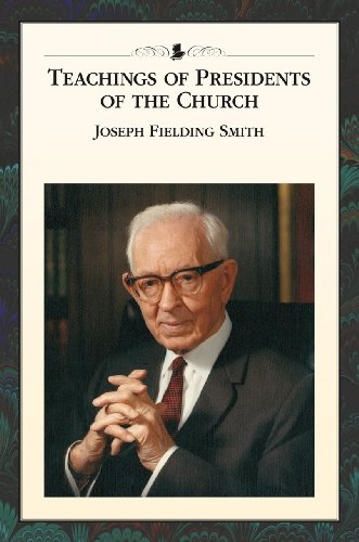 Teachings of Presidents of the Church: Joseph Fielding Smith by The Church of Jesus Christ of Latter-day Saints