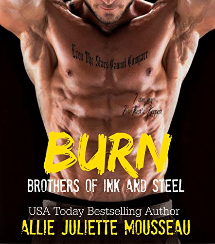 Burn (Brothers of Ink and Steel Book 2) by Allie Juliette Mousseau and Raeah  Wilding