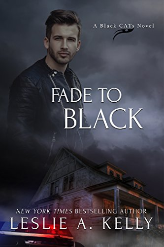 FADE TO BLACK (Black CATs Book 1) by Leslie A. Kelly