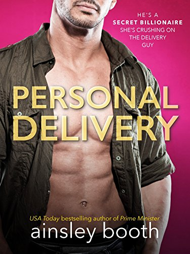 Personal Delivery (Billionaire Secrets Book 1) by Ainsley Booth