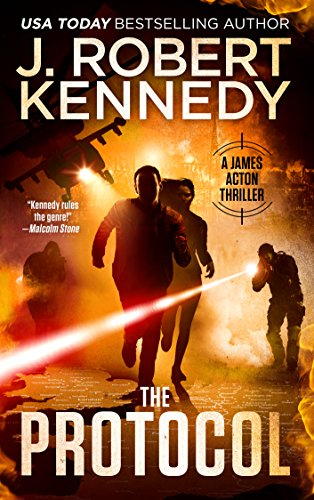 The Protocol (A James Acton Thriller, Book #1) (James Acton Thrillers) by J. Robert Kennedy