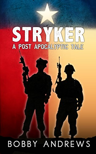 Stryker: A Post-Apocalyptic Tale by Bobby Andrews