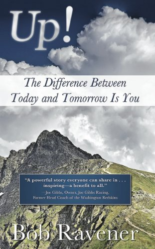 Up! – The Difference Between Today and Tomorrow Is You by Bob Ravener