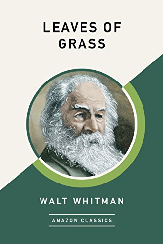 Leaves of Grass (AmazonClassics Edition) by Walt Whitman