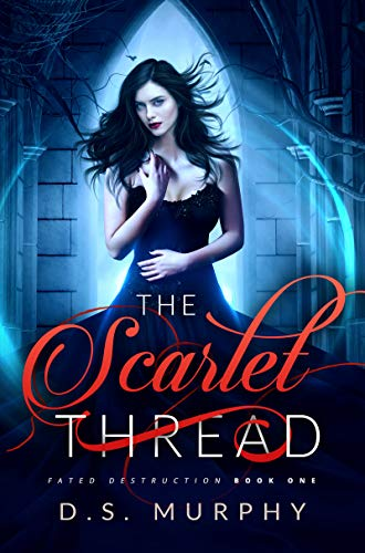 The Scarlet Thread (Fated Destruction Book 1) by D.S. Murphy