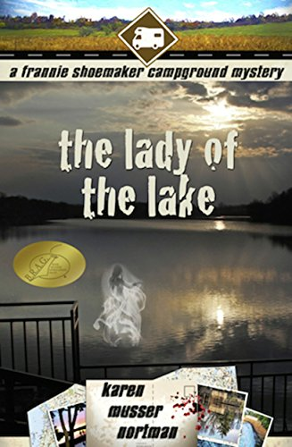 The Lady of the Lake: The Frannie Shoemaker Campground Mysteries by Karen Musser Nortman