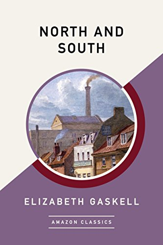 North and South (AmazonClassics Edition) by Elizabeth Gaskell