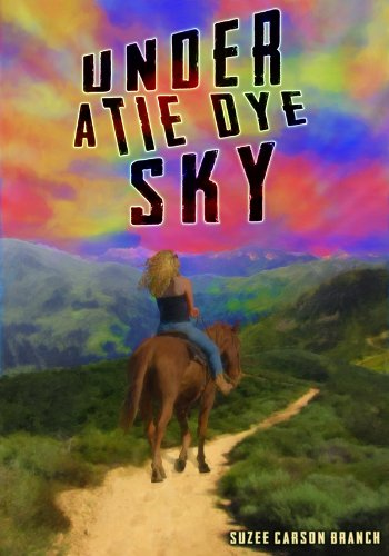 Under A Tie Dye Sky by Suzee Carson Branch
