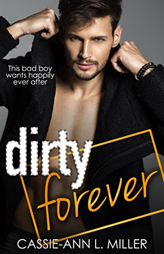 Dirty Forever (The Dirty Suburbs Book 8) by Cassie-Ann L. Miller