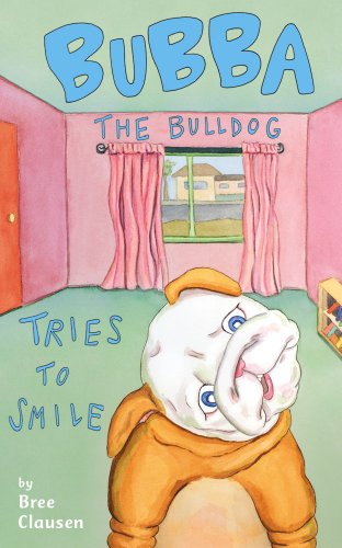 Bubba the Bulldog Tries to Smile by Bree Clausen
