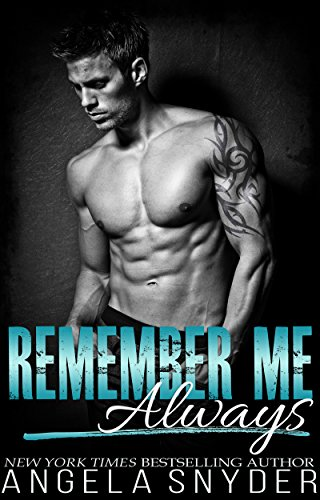 Remember Me Always: A Small Town Second Chance Romance by Angela Snyder