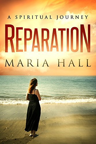REPARATION: A Spiritual Journey by Maria Hall