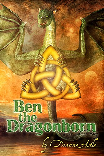 Ben the Dragonborn (The Six Worlds Book 1) by Dianne Astle