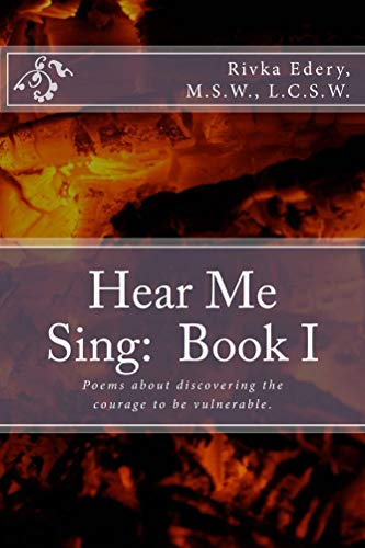 Hear Me Sing:  Book I by Rivka Edery LCSW