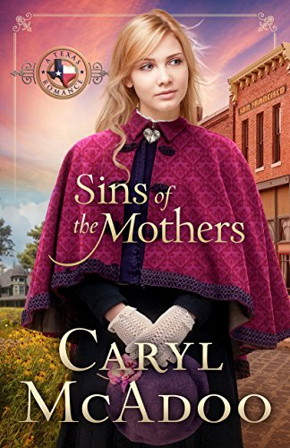 Sins of the Mothers (Texas Romance Series Book 4) by Caryl McAdoo