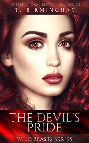 The Devil's Pride (Wild Beasts Series Book 1) by T. Birmingham and Underline This Editing