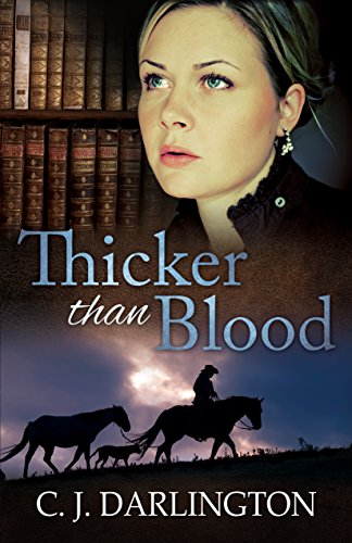 Thicker than Blood (Thicker than Blood series Book 1) by C. J. Darlington