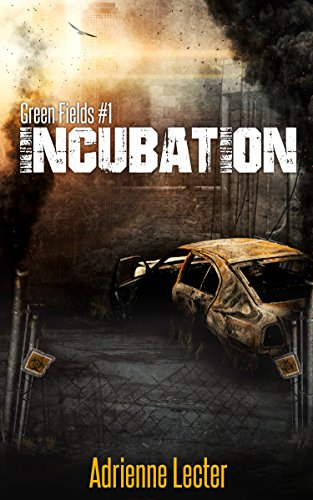 Incubation: Green Fields #1 by Adrienne Lecter