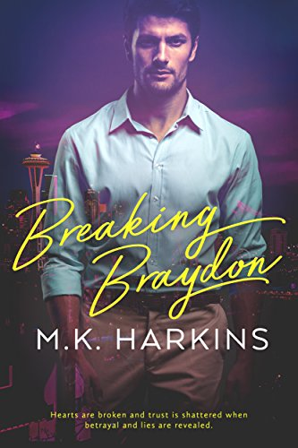 Breaking Braydon (Breaking and Taking Series Book 1) by MK Harkins