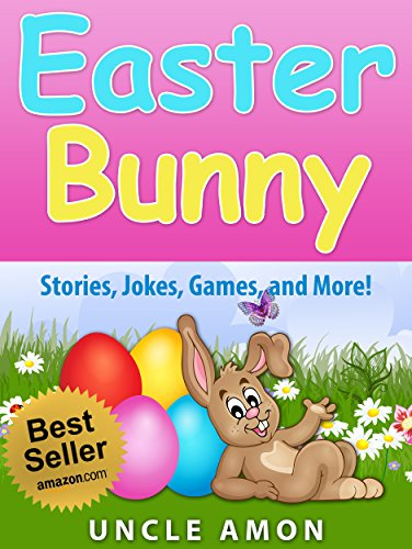 Easter Bunny (Easter Story and Activities for Kids): Story, Games, Jokes, and More! (Easter Books for Children) by Uncle Amon